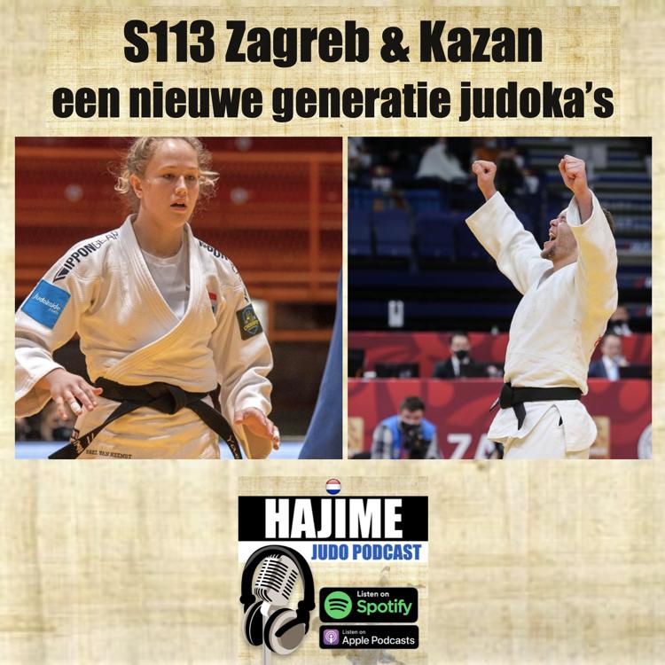 Hajime Judo Podcast 13 –  Zagreb & Kazan, een nieuwe generatie judoka's